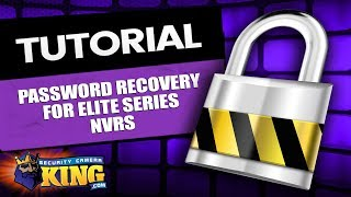 TUTORIAL - Password Recovery for Elite Series NVR's