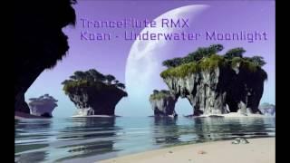 TranceFlute RMX - Koan - Underwater Moonlight (2011)