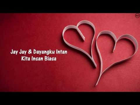 Jay Jay & Dayangku Intan - Kita insan biasa (Lirik)