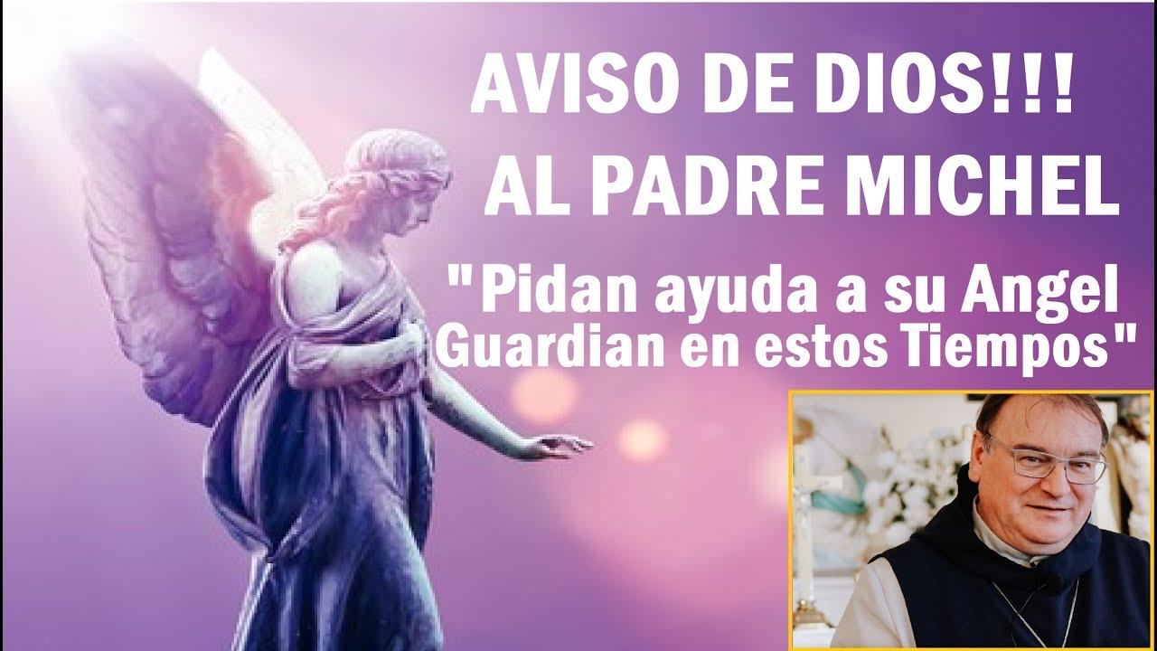 Revelación de Dios al Padre Michel Rodrigue sobre el Ángel de la Guarda en los Últimos Tiempos!!!