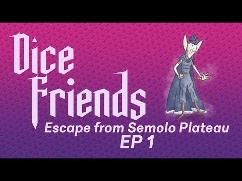 Dice Friends — Escape from Semolo Plateau Ep1