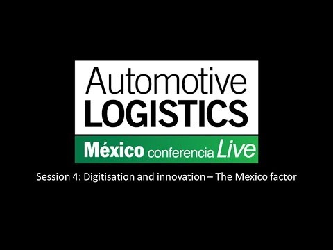 Session 4: Digitisation and innovation – The Mexico factor .
