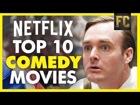 Top 10 Comedy Movies on Netflix  Funny Movies on Netflix April 2018  Flick Connection