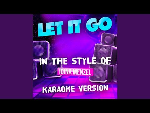 Let It Go (In The Style Of Idina Menzel) (Karaoke Version)
