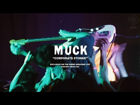 Muck - Muck | Corporate Stoner (Live on The Wknd Sessions, #97)
