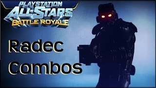Playstation All Stars Battle Royale: Radec Combos By ???? (PS3)