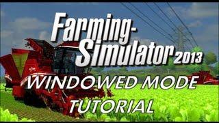 Farming Simulator 2013 Window Mode Guide
