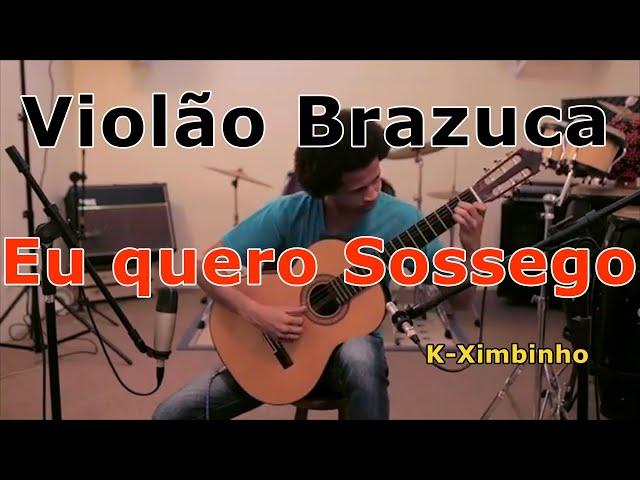 Violão Brazuca | Eu Quero Sossego (Violão Solo)