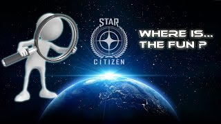 Star Citizen - Where is... the fun?