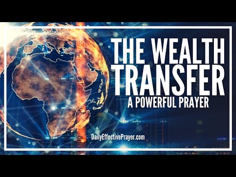 Prayer For Wealth Transfer - Get Positioned To Receive