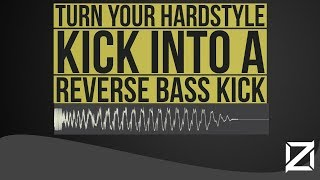 How To Turn A Hardstyle Kick Into A Reverse Bass Kick