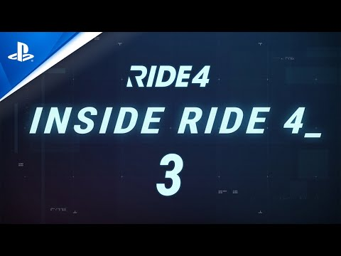 Ride 4 - Episode 3: Inside Ride 4   PS4