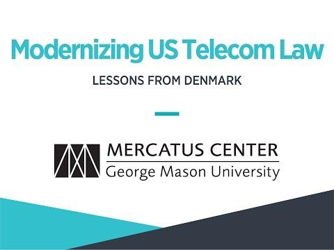 Modernizing US Telecom Law: Lessons from Denmark