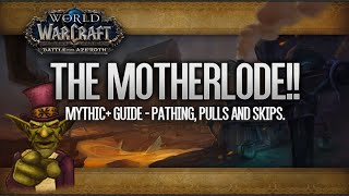The MOTHERLODE!! M+ Guide: Pathing - Pulls - Mobs and Skips.