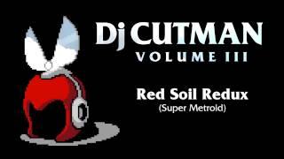 Dj CUTMAN - Red Soil Redux (Super Metroid Remix) - Volume III