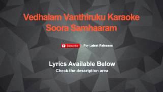 Vedhalam Vanthiruku Karaoke Soora Samhaaram Karaoke