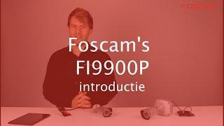 Foscam FI9900P introductie