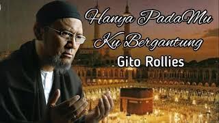HANYA PADA-MU KU BERGANTUNG - GITO ROLLIES (with lyrics)