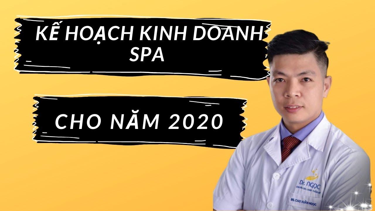 Kế hoạch kinh doanh spa cho năm 2020/DR.NGỌC/Kinh doanh spa thành công