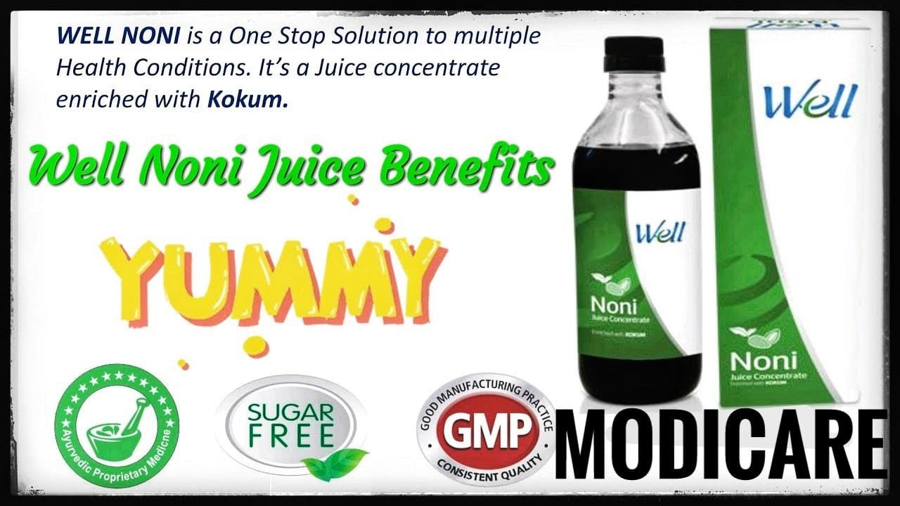 modicare : well noni juice - health benefits, uses and