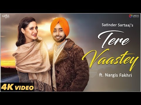 Tere Vaastey (Full Video) | Satinder Sartaaj Ft. Nargis Fakhri | Jatinder Shah | 4K | Saga Music