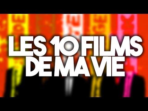LES 10 FILMS DE MA VIE