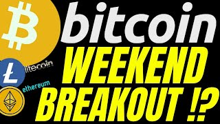 WEEKEND BREAKOUT FOR BITCOIN LITECOIN and ETHEREUM !? btc ltc eth price, analysis, news, trading, TA