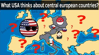 What United States thinks about Central European countries?
