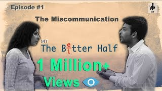 SIT | THE BETTER HALF |The Miscommunication | S1 E1