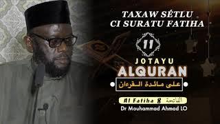 Dr Mouhammad Ahmad LO | Jotayu Alquran 11 TAXAW SÉTLU CI FATIHA - على مائدة القرءان