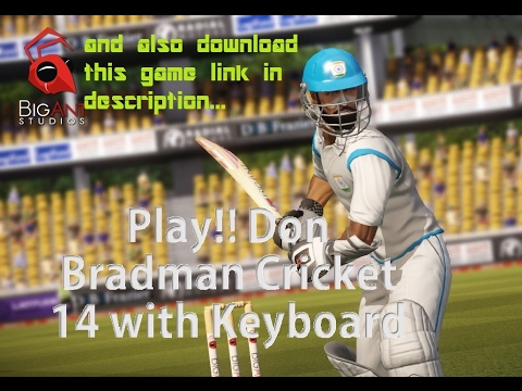 Play Don bradman cricket 14 with Keybord and also Download this game