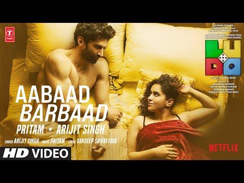 Aabaad Barbaad Lyrics - Ludo | Arijit Singh