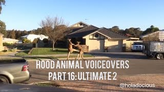 Hood Animal Voiceovers Part 16: Ultimate 2!