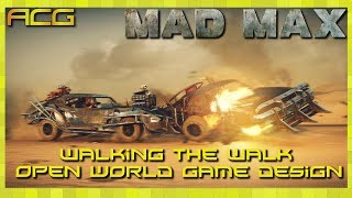 Mad Max - Walking the Walk - Open World Game Design Video