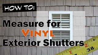 How To Measure For Exterior Vinyl Shutters Youtube