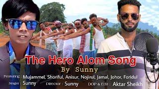 The Hero Alom Song - By Sunny I Hero Alom I Sunny I Sunny Music Official