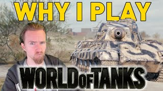 WHY I PLAY WOŔLD OF TANKS
