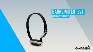 Garmin BarkLimiter™ 2VT: Getting Started
