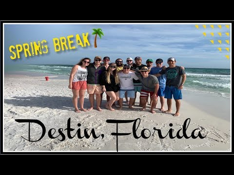 Spring Break 2019 || Destin, Florida