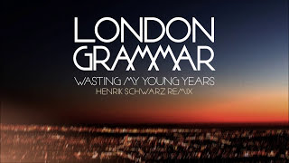 London Grammar - Wasting My Young Years (Henrik Schwarz Remix)