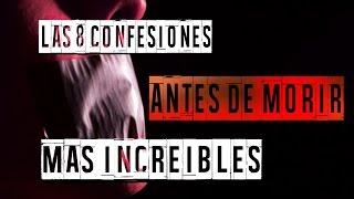 LAS-8-CONFESIONES-ANTES-DE-MORIR-MÁS-INCREíBLES
