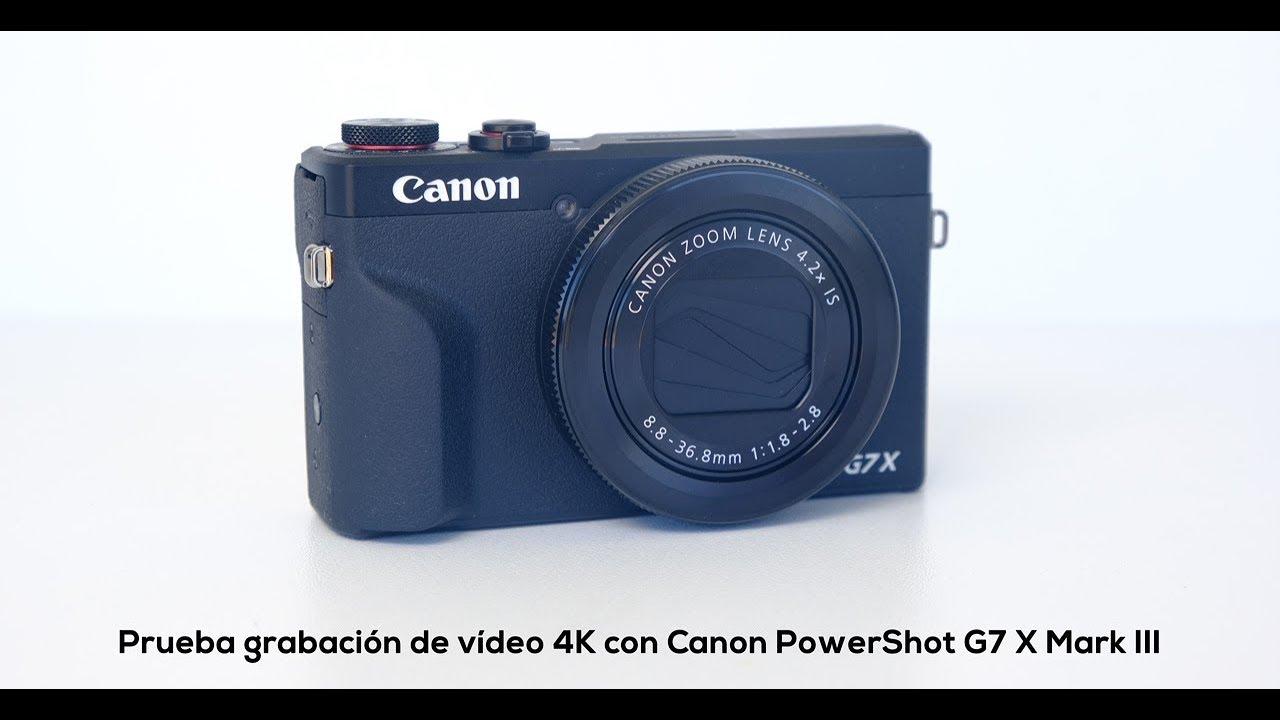 Prueba grabación vídeo 4K con Canon Powershot G7 X Mark III
