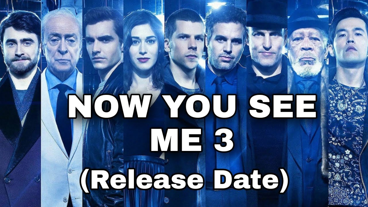 Download Now You See Me 3 Release Date |Daniel Radcliffe| Mark ruffalo|Morgan Freeman|NYCM3
