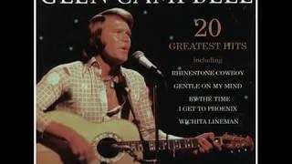 Album - glen campbell the concert collection 20 greatest hits universal music 2003 1. rhinestone cowboy 2. gentle on my mind 3. wichita lineman (medley) ...