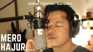 Mero Hajur Guitar Tutorial+ Karaoke(Original Credit : Nepathya)