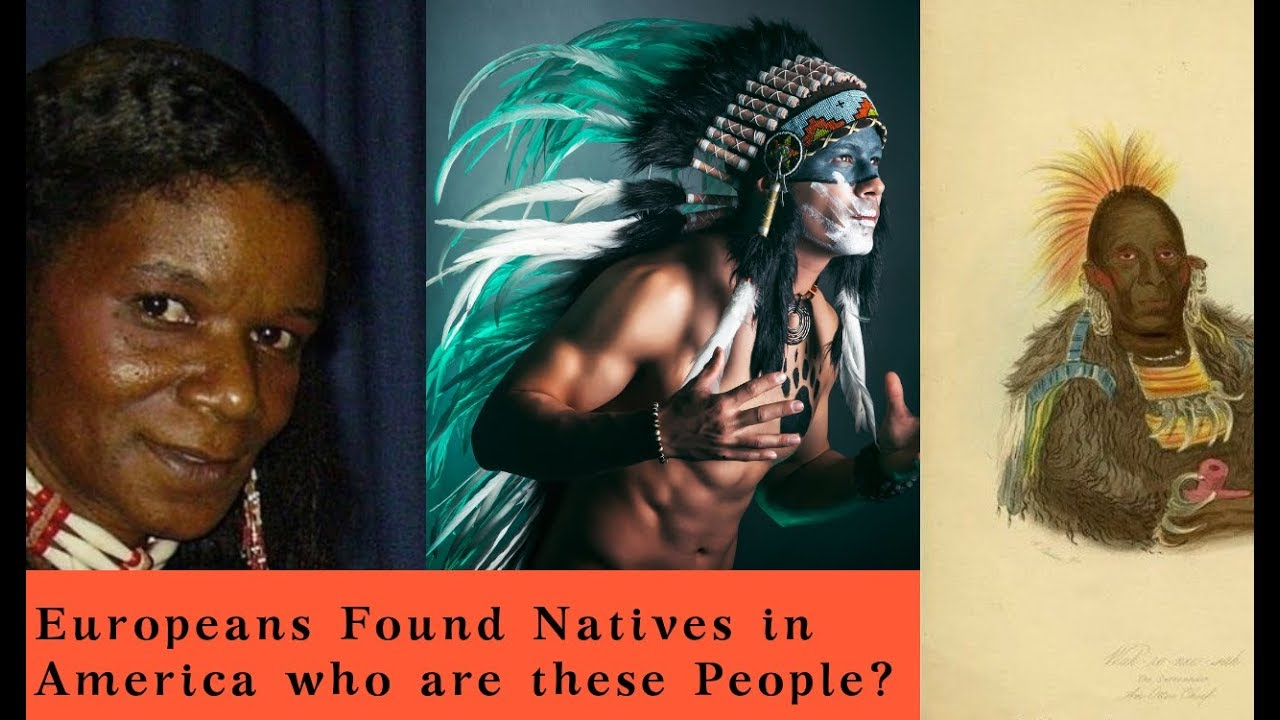 Europeans Found Natives in America who are these People?