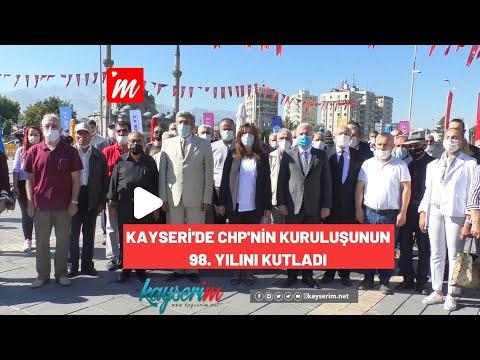 Kayseri'de CHP'nin Kuruluşunun 98. Yılını Kutladı