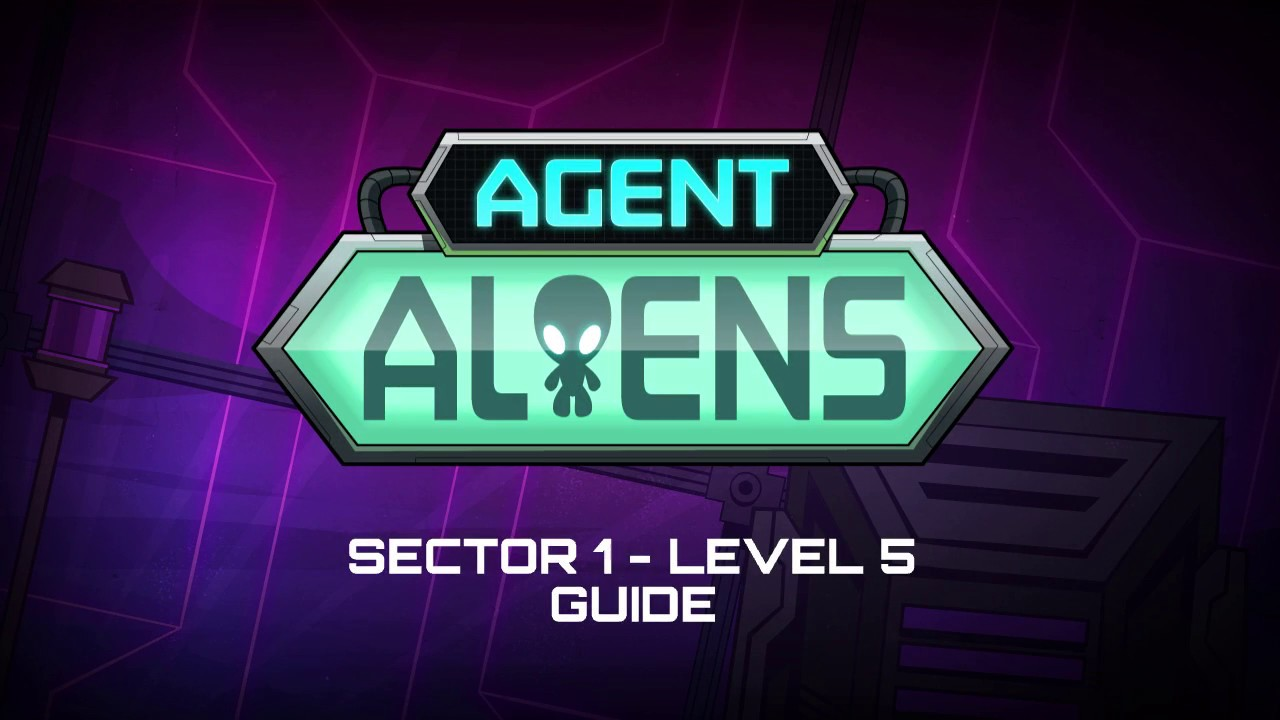 Agent Aliens Sector 1 - Level 5 Guide