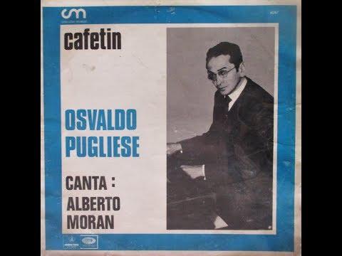 Osvaldo Pugliese - Alberto Morán - Grandes éxitos
