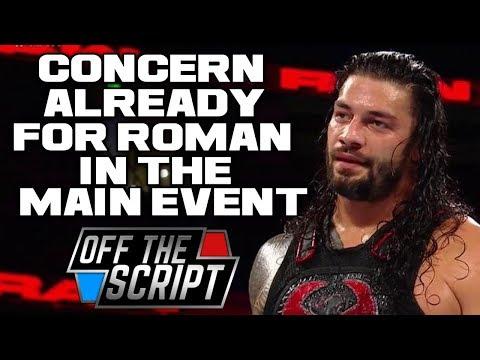 Internal CONCERN With Roman Reigns, Brock Lesnar & Wrestlemania 34 | Off The Script 211 Part 1